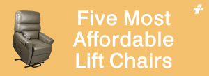 Five Most Affordable Lift Chairs